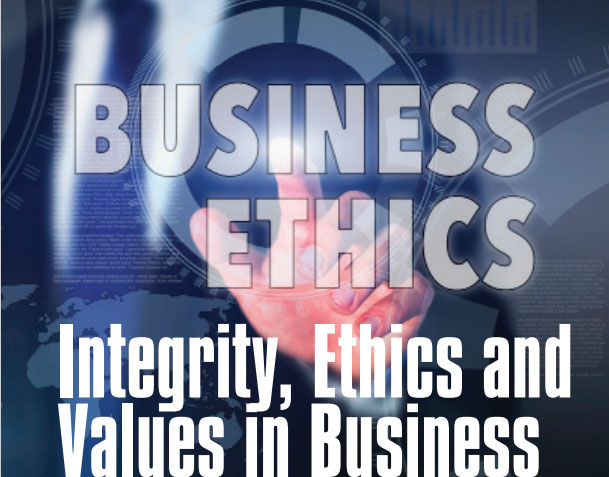 Business ethics- Integrity, Ethics and Values